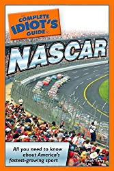 The Complete Idiot's Guide to NASCAR (Complete Idiot's Guides (Lifestyle Paperback))