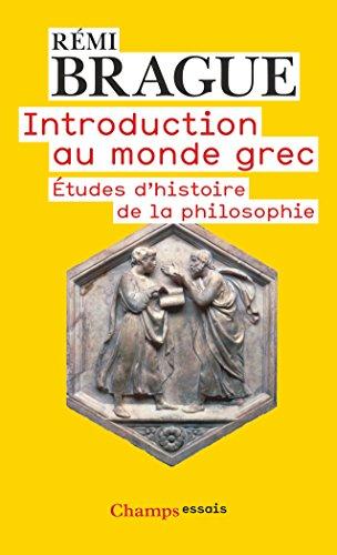 Introduction au monde grec : Etudes d'histoire de la philosophie par Remi Brague
