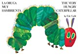 The Very Hungry Caterpilar/La Oruga Muy Hambrienta (World of Eric Carle (Philomel Books)) (Spanish, English) [ THE VERY