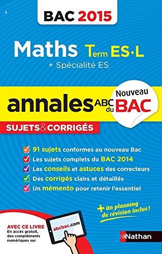 Annales ABC du BAC 2015 Maths Term ES.L + spécialité ES par Marie-Dominique Danion