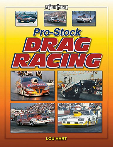 Pro Stock Drag Racing: A Photo Gallery por Lou Hart