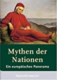Mythen der Nationen: ein europäisches Panorama