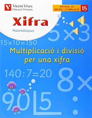 Xifra Q-15 Multiplicacio I Divisio Per Una Xifra - 9788431680961