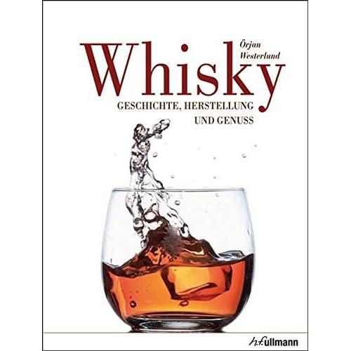 Whisky: Geschichte, Herstellung und Genuss by ??rjan Westerlund (2013-09-06)