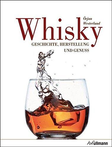 Whisky: Geschichte, Herstellung und Genuss by ??rjan Westerlund (2013-09-06) par ??rjan Westerlund