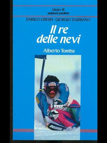 Il re delle nevi: Alberto Tomba por Enrico Crespi