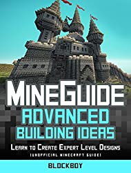 ADVANCED Building Handbook for Minecraft: Learn to Create Expert Level Designs (Unofficial Minecraft Guide)