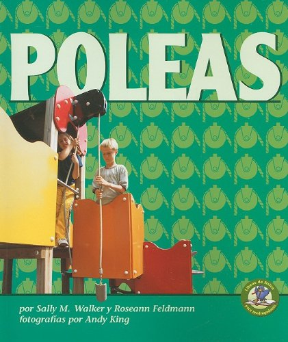Poleas = Pulleys (Libros De Fisica Para Madrugadores/Early Bird Physics) por Sally M. Walker