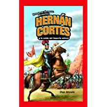 Hernan Cortes y la caida del imperio azteca/Hernan Cortes and the Fall of the Aztec Empire (Historietas Juveniles: Biografias/Jr. Graphic Biographies)