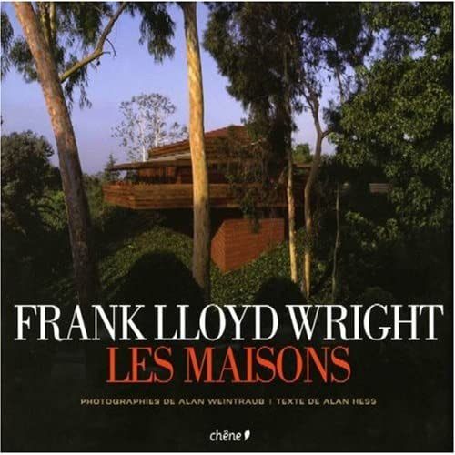 Frank Lloyd Wright : Les maisons