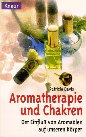 Aromatherapie und Chakren