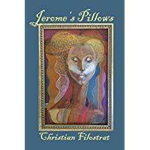 Jerome's Pillows by Christian Filostrat (2015-05-31)