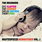 The Beginning: Eric Clapton, Jimi Hendrix, Carlos Santana, Jimmy Page. Masterpieces, Vol. 1 (Remastered)