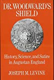 Dr. Woodward's Shield: History, Science and Satire in Augustan England