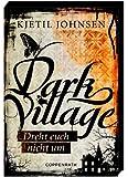 Dark Village (Bd. 2) - Dreht euch nicht um
