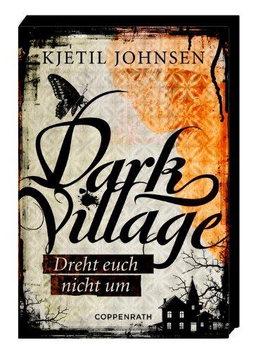 Buchseite und Rezensionen zu 'Dark Village (Bd. 2) - Dreht euch nicht um' von Kjetil Johnsen