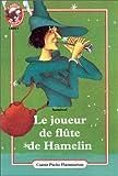 Le Joueur de flûte de Hamelin - Flammarion - 04/01/1999