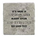 Sein OK, wenn Sie Don t Like Albert Ayler nicht jeder den guten Geschmack–Marble Tile Drink Untersetzer