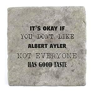 Sein OK, wenn Sie Don 't Like Albert Ayler nicht jeder den guten Geschmack–Marble Tile Drink Untersetzer