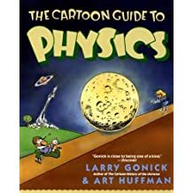 The Cartoon Guide to Physics (Cartoon Guide Series) by Larry Gonick (1999-07-22)