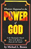 Whatever Happened to the Power of God by Michael L. Brown (1991-12-01)