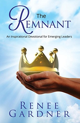 The Remnant: An Inspirational Devotional for Emerging Leaders