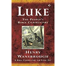 Luke: A Devotional Commentary for Study and Preaching (People's Bible Commentary) (The People's Bible Commentary)