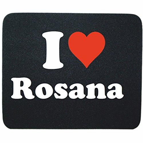"""Preisvergleich Produktbild Exklusive Geschenkidee: Mauspad """"I Love Rosana"""" in Schwarz, eine tolle Geschenkidee die von Herzen kommt- Rutschfestes Mousepad- Weihnachts Geschenktipp"""
