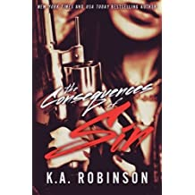The Consequences of Sin by K.A. Robinson (2015-01-15)