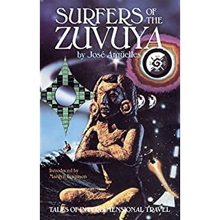Surfers of the Zuvuya: Tales of Interdimensional Travel