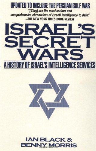 Israel's Secret Wars: A History of Israel's Intelligence Services por Ian Black