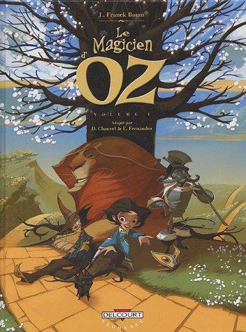 Le Magicien d'Oz, Tome 1 : par David Chauvel, Enrique Fernandez, Lyman Frank Baum