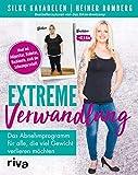 Extreme Verwandlung: Das Abnehmprogramm für alle, die viel Gewicht verlieren möchten