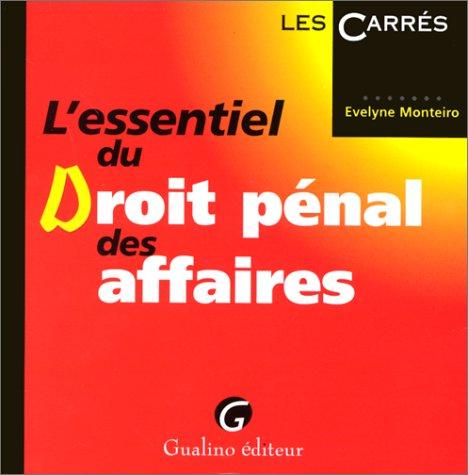 L'essentiel du droit pénal des affaires par Monteiro