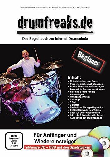 """Drumfreaks-""""Beginner"""". Schlagzeugschule mit Video-DVD (12 Songs, 10 Snaretechniken, 3 Soli, 2 Duette, 6 Technik-Übungen) und Audio-CD: Das Begleitbuch zur Internet-Drumschule der Drumfreaks"""