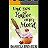 Und zum Kaffee einen Mord (Kathi-Wällmann-Krimi 1)