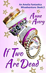 If Two Are Dead (An Amelia Fantastica Misadventure Book 2)