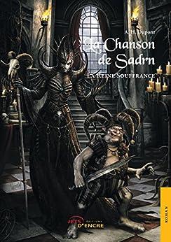 La Chanson de Sadrn: La Reine Souffrance (II) par [Dupont, A. H.]