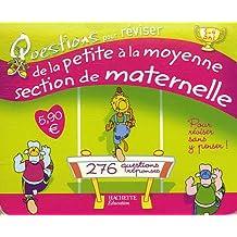 Questions pour réviser de la Petite à la Moyenne Section de Maternelle : 138 Questions-réponses