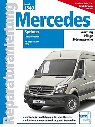 Preisvergleich Produktbild Mercedes Sprinter: Dieselmotoren // Ab Modelljahr 2006 (Reparaturanleitungen)