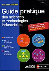 Guide pratique des sciences et technologies industrielles
