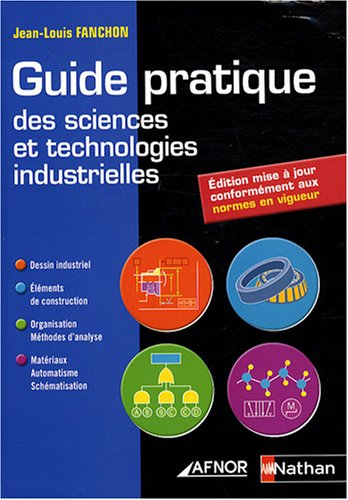 Guide pratique des sciences et technologies industrielles par Jean-Louis Fanchon