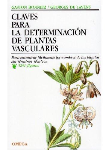 CLAVES DETERMINACION PLANTAS VASCULARES (BOTANICA) por GASTON BONNIER