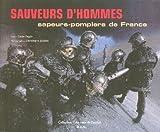 Sauveurs d'hommes - Sapeurs-pompiers de France