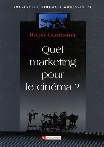 Quel marketing pour le cinéma ? par Helene Laurichesse