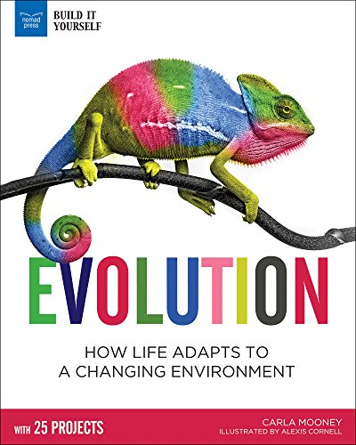 Evolution: How Life Adapts To A Changing Environment With 25 Projects (build It Yourself) por Mooney Carla epub
