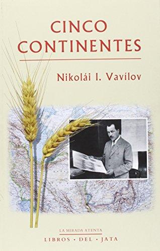 Cinco Continentes (La mirada atenta) por Nikolái I. Vavílov