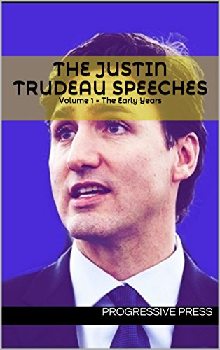 the-justin-trudeau-speeches-volume-1-the-early-years-english-edition