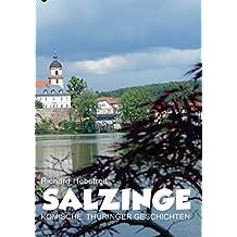 Salzinge: Komische Thüringer Geschichten