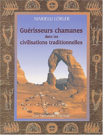 Guérisseurs chamanes dans les civilisations traditionnelles